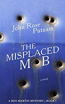 Free: The Misplaced Mob: A Roy Martin Mystery (Roy Martin Mysteries Book 1)