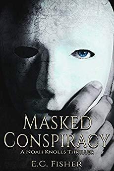 Masked Conspiracy (A Noah Knolls Thriller)