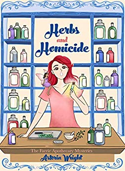 Herbs and Homicide: Book 1 of The Faerie Apothecary Mysteries