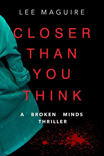 Closer Than You Think (A Broken Minds Thriller)