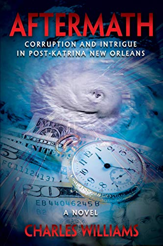Aftermath – Corruption and Intrigue in Post Katrina New Orleans