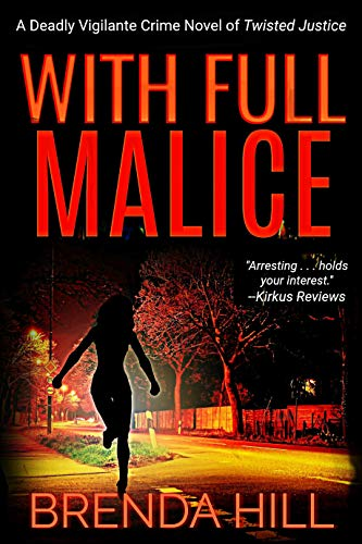 With Full Malice: A Deadly Vigilante Crime Thriller of Twisted Justice