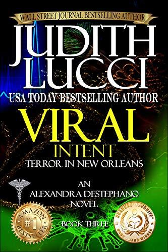 Free: Viral Intent: Terror in New Orleans (Alexandra Destephano Book 3)