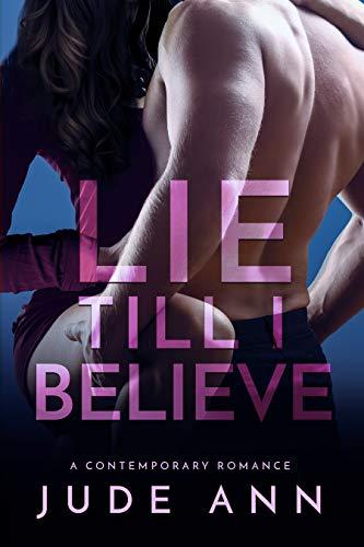 Lie Till I Believe