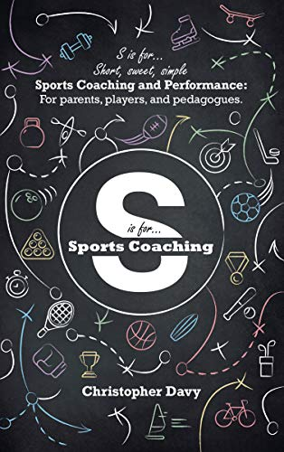 Free: S is for…Short, Sweet, Simple Sports Coaching and Performance