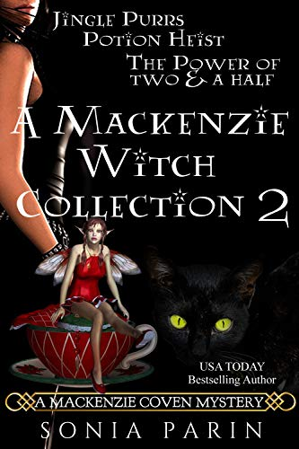 Free: A Mackenzie Witch Collection 2: Jingle Purrs, Potion Heist and The Power of Two and a Half