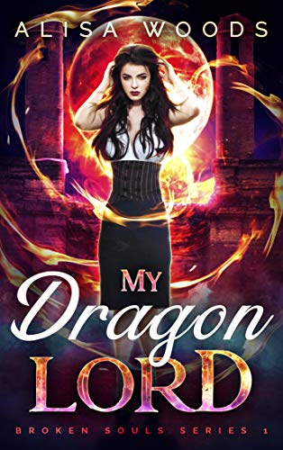 Free: My Dragon Lord (Broken Souls Book One)
