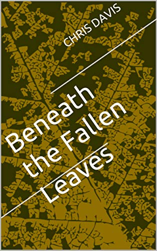 Beneath the Fallen Leaves