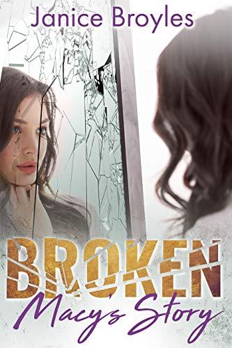 Free: Broken: Macy's Story