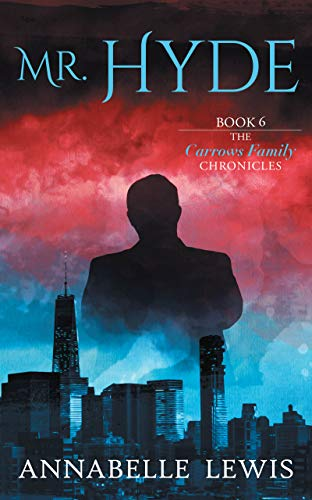 Free: Mr. Hyde, Book 6 of the Carrows Family Chronicles