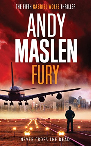 Free: Fury (The Gabriel Wolfe Thrillers Book 5)
