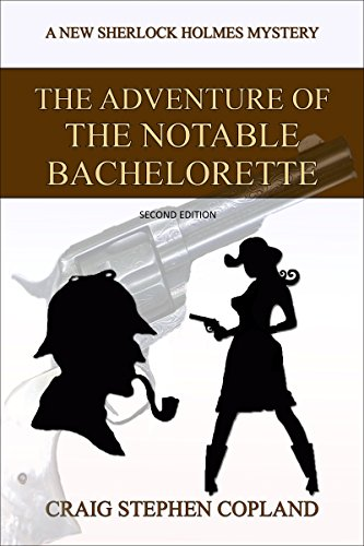 Free: The Adventure of the Notable Bachelorette – A New Sherlock Holmes Mystery