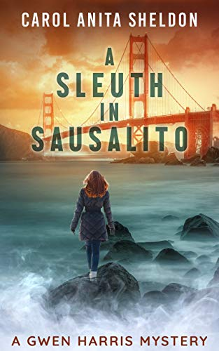 A Sleuth in Sausalito: A Gwen Harris Mystery