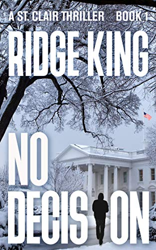 No Decision – A Gut-Gripping Political Thriller