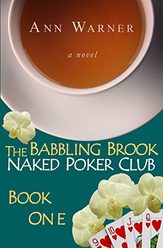 Free: The Babbling Brook Naked Poker Club (Book One)