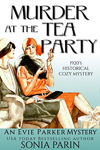 Murder at the Tea Party: 1920s Historical Cozy Mystery (An Evie Parker Mystery)