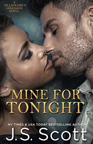 Free: Mine For Tonight (The Billionaire's Obsession, Book 1)
