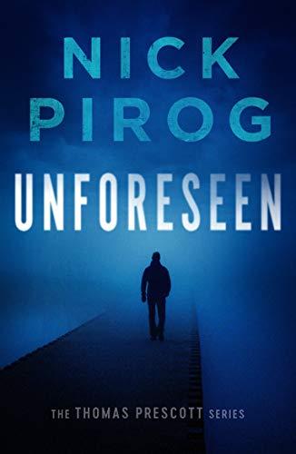 Free: Unforeseen (Thomas Prescott Book 1)