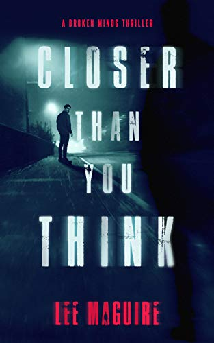 Closer Than You Think by Lee Maguire