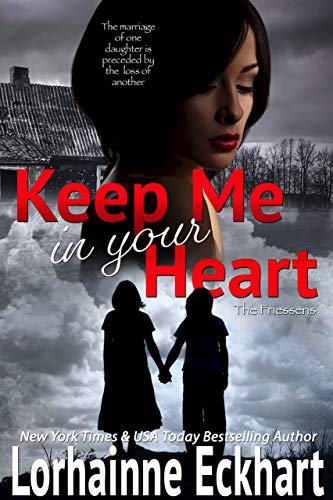 Keep Me In Your Heart (The Friessens Book 32)