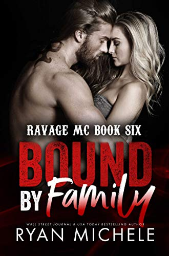 Free: Bound by Family (Bound #1): A Motorcycle Club Romance (Ravage MC #6) (Ravage MC Bound Series)
