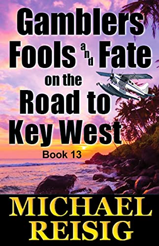 Gamblers Fools And Fate On The Road To Key West