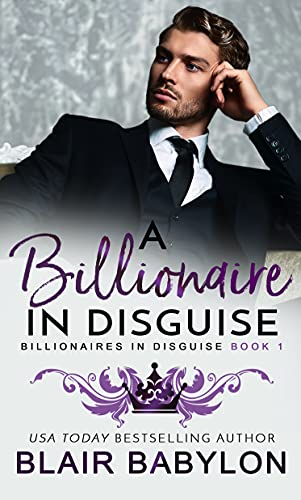 Free: A Billionaire in Disguise: A Royal Billionaire Romance (Billionaires in Disguise: Rae, Book 1)
