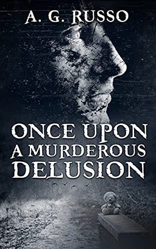 ONCE UPON A MURDEROUS DELUSION