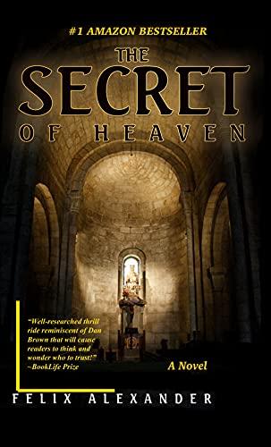 The Secret of Heaven: An explosive mystery regarding the divinity of Christ vs the humanity of Jesus. (Aiden Leonardo Book 1)